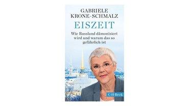 """Buchtipp zu """"Eiszeit"""". Der Untertitel lautet """" Wie Russland dämonisiert wird und warum das so gefährlich ist"""" von Gabriele Krone-Schmalz"""